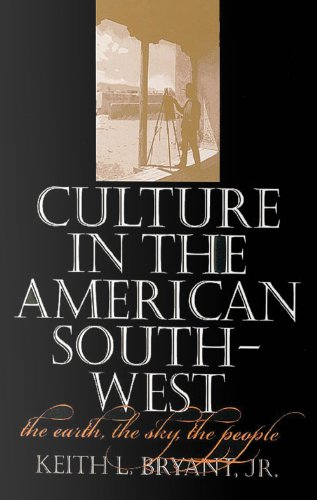 9781623492076: Culture in the American Southwest: The Earth, the Sky, the People (Tarleton State University Southwestern Studies in the Humanities)
