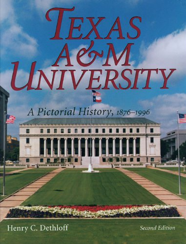Texas A&m University: A Pictorial History, 1876-1996, Second Edition (Centennial Series of the ...