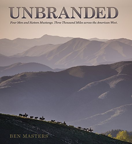 9781623492816: Unbranded: Four Men and Sixteen Mustangs, Three Thousand Miles Across the America West