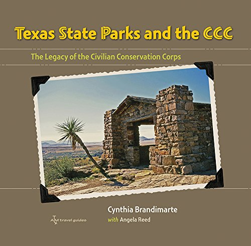 Texas State Parks and the CCC: The Legacy of the Civilian Conservation Corps (Texas a&M Travel ...