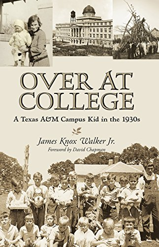 Over at College: A Texas A&M Campus Kid in the 1930s (Centennial Series of the Association of ...