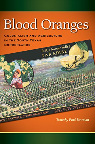 Blood Oranges: Colonialism and Agriculture in the South Texas Borderlands (Hardback): Tim Bowman