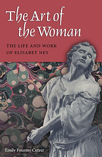 9781623494247: The Art of the Woman: The Life and Work of Elisabet Ney (Women in Texas History Series, sponsored by the Ruthe Winegarten Memorial Foundation)