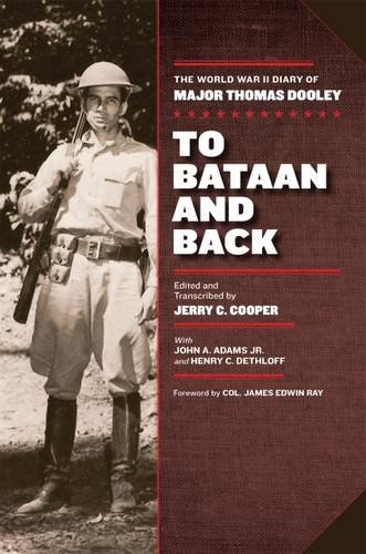 To Bataan and Back: The World War II Diary of Major Thomas Dooley: Jerry C. Cooper