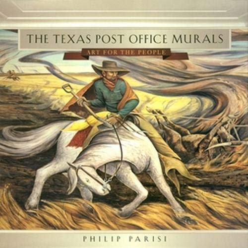 The Texas Post Office Murals: Art for the People (Paperback): Philip Parisi