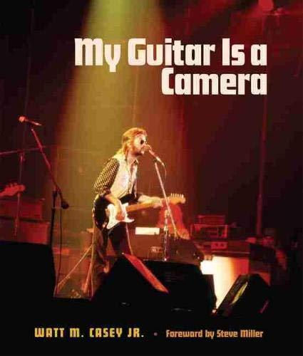 My Guitar Is a Camera: Watt M. Casey