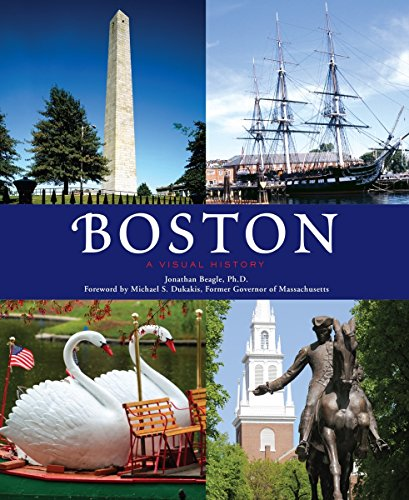 Boston: A Visual History: Beagle Ph. D., Jonathan M.