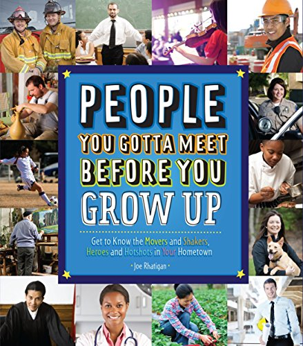 9781623540043: People You Gotta Meet Before You Grow Up: Get to Know the Movers and Shakers, Heroes and Hotshots in Your Hometown