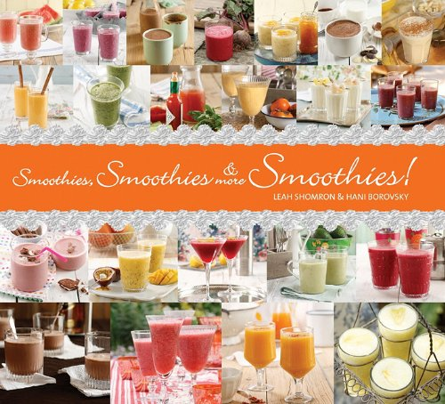 9781623540319: Smoothies, Smoothies & More Smoothies!