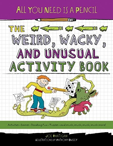 9781623540777: All You Need Is a Pencil: The Weird, Wacky, and Unusual Activity Book
