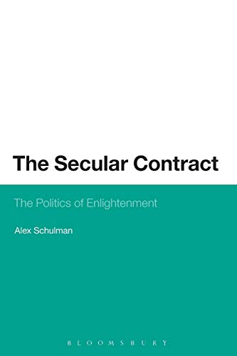9781623560058: The Secular Contract: The Politics of Enlightenment