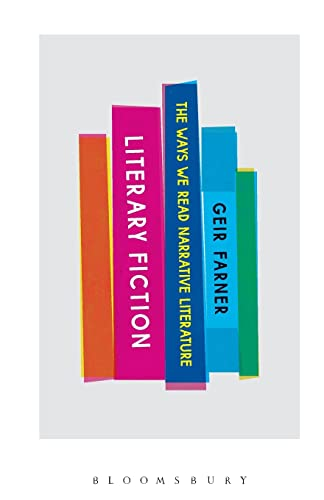 Literary Fiction The Ways We Read Narrative Literature: Farner, Geir