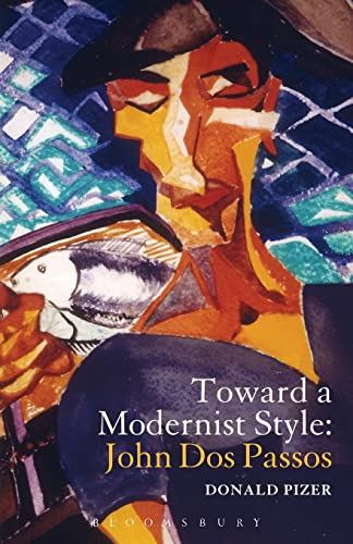 Toward a Modernist Style: John Dos Passos (9781623561185) by Donald Pizer