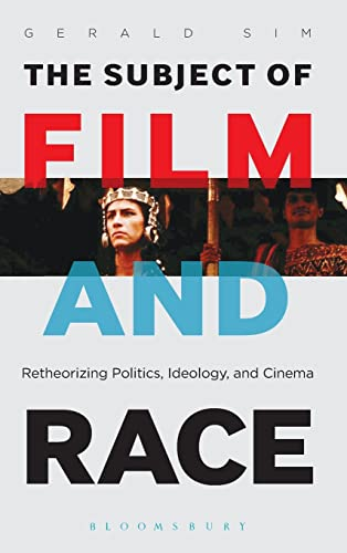 9781623561840: The Subject of Film and Race: Retheorizing Politics, Ideology, and Cinema