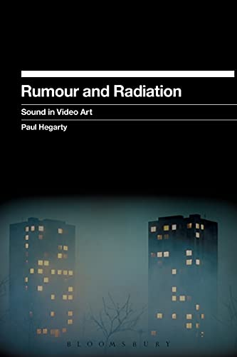 9781623562694: Rumour and Radiation: Sound in Video Art