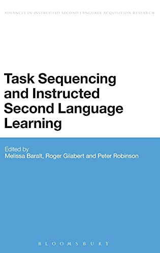 Task Sequencing and Instructed Second Language Learning (Advances in Instructed Second Language ...
