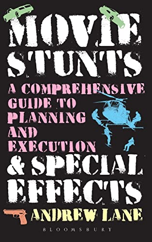 9781623563073: Movie Stunts & Special Effects: A Comprehensive Guide to Planning and Execution