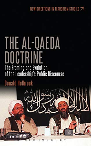 The Al-Qaeda Doctrine: The Framing and Evolution of the Leadership's Public Discourse (New ...