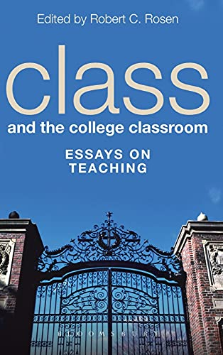 9781623563202: Class and the College Classroom: Essays on Teaching
