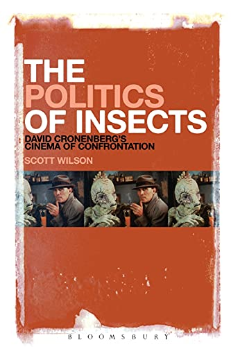 9781623563394: The Politics of Insects: David Cronenberg's Cinema of Confrontation