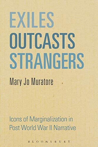 9781623563547: Exiles, Outcasts, Strangers: Icons of Marginalization in Post World War II Narrative