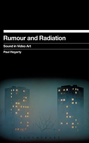9781623564131: Rumour and Radiation: Sound in Video Art