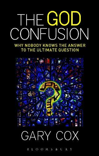 9781623564292: The God Confusion: Why Nobody Knows the Answer to the Ultimate Question