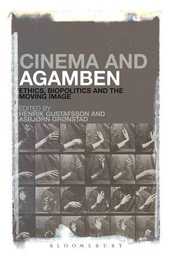9781623564360: Cinema and Agamben: Ethics, Biopolitics and the Moving Image