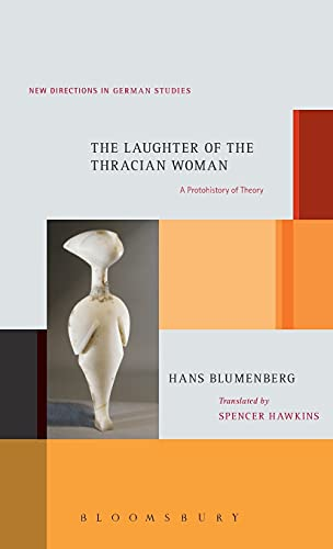 The Laughter of the Thracian Woman: A Protohistory of Theory (New Directions in German Studies): ...