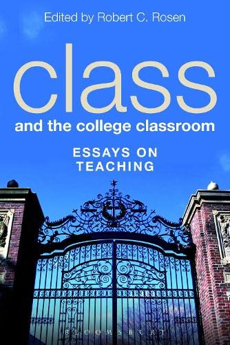 9781623564773: Class and the College Classroom: Essays on Teaching