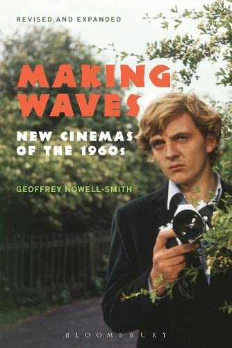 Making Waves, Revised and Expanded: New Cinemas: Nowell-Smith, Geoffrey