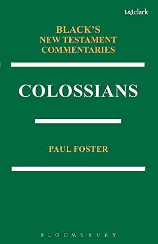 9781623565794: Colossians BNTC (Black's New Testament Commentaries)