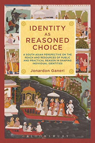 9781623565886: Identity as Reasoned Choice: A South Asian Perspective on The Reach and Resources of Public and Practical Reason in Shaping Individual Identities