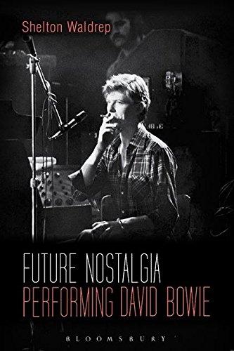 9781623566920: Future Nostalgia: Performing David Bowie