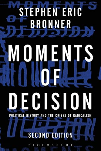 9781623567002: Moments of Decision: Political History and the Crises of Radicalism