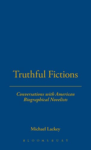 9781623567415: Truthful Fictions: Conversations with American Biographical Novelists