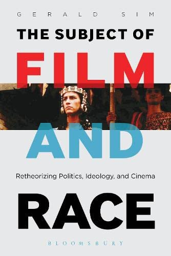 9781623567538: The Subject of Film and Race: Retheorizing Politics, Ideology, and Cinema