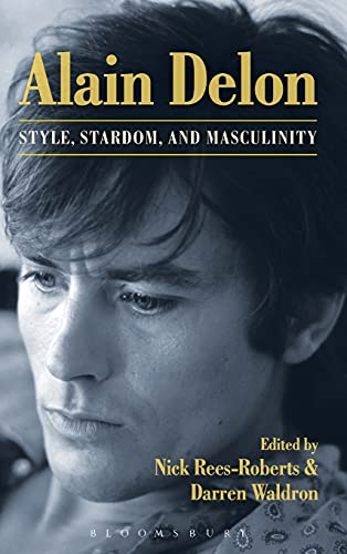 9781623567606: Alain Delon: Style, Stardom, and Masculinity