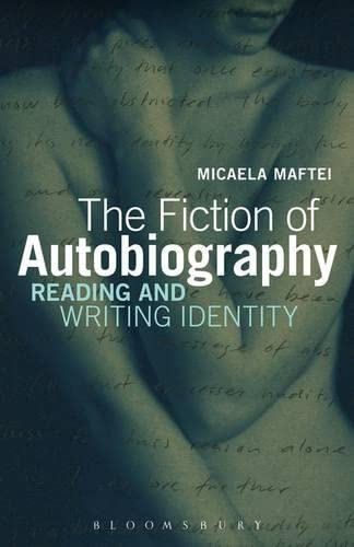9781623568016: The Fiction of Autobiography: Reading and Writing Identity