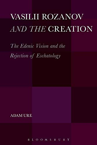 9781623568160: Vasilii Rozanov and the Creation: The Edenic Vision And The Rejection Of Eschatology