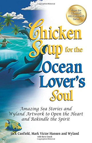 9781623610081: Chicken Soup for the Ocean Lover's Soul: Amazing Sea Stories and Wyland Artwork to Open the Heart and Rekindle the Spirit (Chicken Soup for Soul)