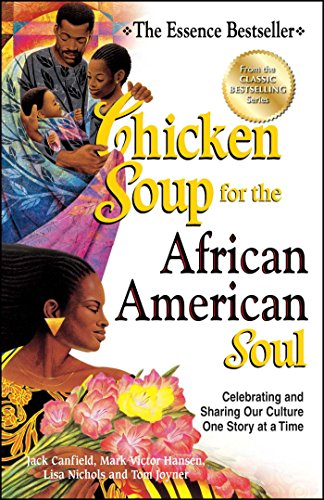 9781623610142: Chicken Soup for the African American Soul: Celebrating and Sharing Our Culture One Story at a Time (Chicken Soup for the Soul)