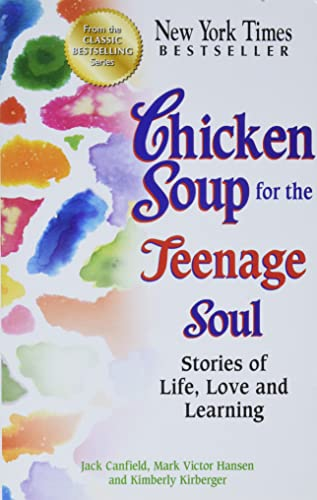 Chicken Soup for the Teenage Soul: Stories: Canfield, Jack, Hansen,