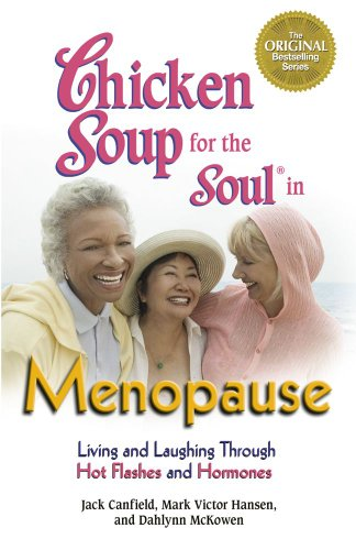 9781623610579: Chicken Soup for the Soul in Menopause: Living and Laughing through Hot Flashes and Hormones