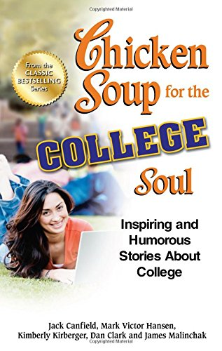 Chicken Soup for the College Soul: Inspiring: Kimberly Kirberger