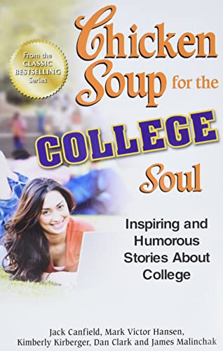 9781623610845: Chicken Soup for the College Soul: Inspiring and Humorous Stories About College (Chicken Soup for the Soul)