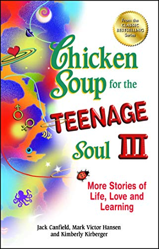 9781623610913: Chicken Soup for the Teenage Soul III: More Stories of Life, Love and Learning (Chicken Soup for the Soul)