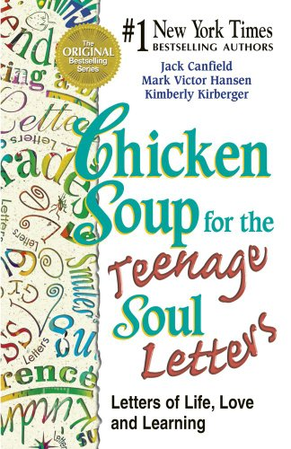 9781623610951: Chicken Soup for the Teenage Soul Letters: Letters of Life, Love and Learning