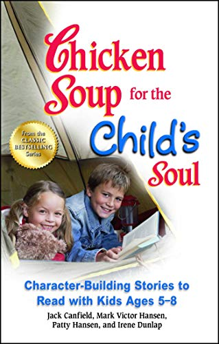 9781623611156: Chicken Soup for the Child's Soul: Character-Building Stories to Read with Kids Ages 5-8