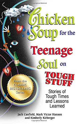 9781623611194: Chicken Soup for the Teenage Soul on Tough Stuff: Stories of Tough Times and Lessons Learned (Chicken Soup for the Soul)